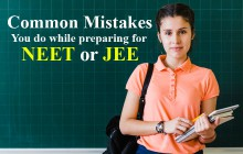 Common mistakes you do while preparing for NEET or JEE