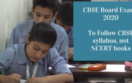 CBSE Board Exams 2020 will Follow CBSE syllabus, not NCERT books