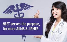 NEET- Only Pre-Medical Exam from 2020, Merges AIIMS and JIPMER