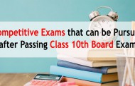 List of competitive exams that can be pursued after passing class 10th Board exams