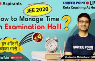 How to manage time in the examination hall, JEE Main 2020