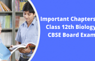 Important chapters and topics of biology for CBSE 12th board exam 2020