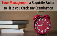 Time Management a requisite factor to help you Crack any Examination