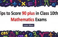 Tips to score 90+ in Class 10th Mathematics Board Exams