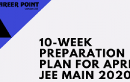 10-Week Preparation Plan For April JEE Main 2020