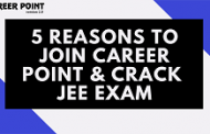 5 Reasons to Join Career Point and Crack JEE exam