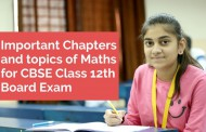 Important Chapters and Topics of Maths for CBSE Class 12th Board Exam