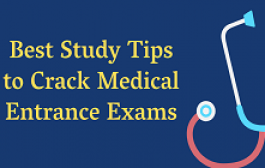 Best Study Tips to Crack Medical Entrance Exams