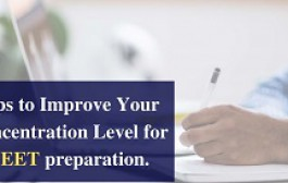 Tips to Improve Your Concentration Level for NEET preparation