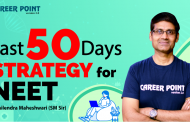 Last 50 Days Strategy for NEET 2020