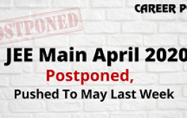 JEE Main April 2020 Postponed, Pushed To May Last Week