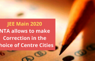 JEE Main 2020: NTA allows to make Correction in the Choice of Centre Cities