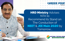 NTA To Review The Situation & Submit Its Recommendations On The Conduction Of NEET & JEE Main 2020 by Tomorrow: As Directed By HRD Ministry