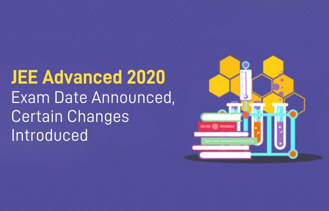JEE Advanced 2020 exam date announced, certain changes introduced
