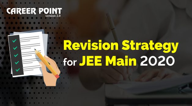 Revision Strategy for JEE Main 2020
