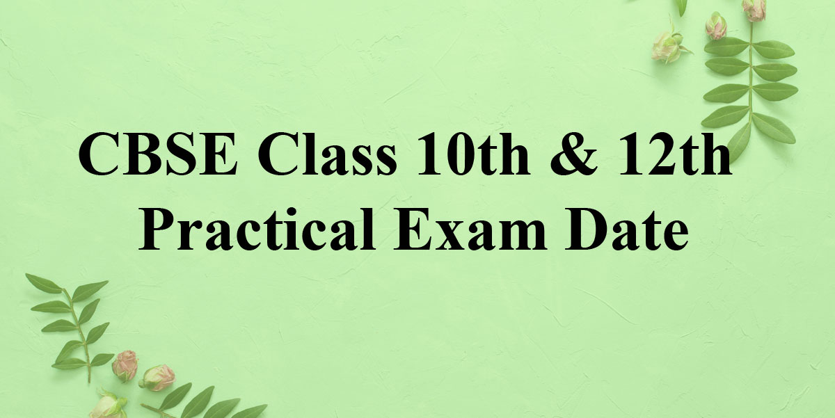CBSE Class 10th and 12th Practical Exam 2020 Date