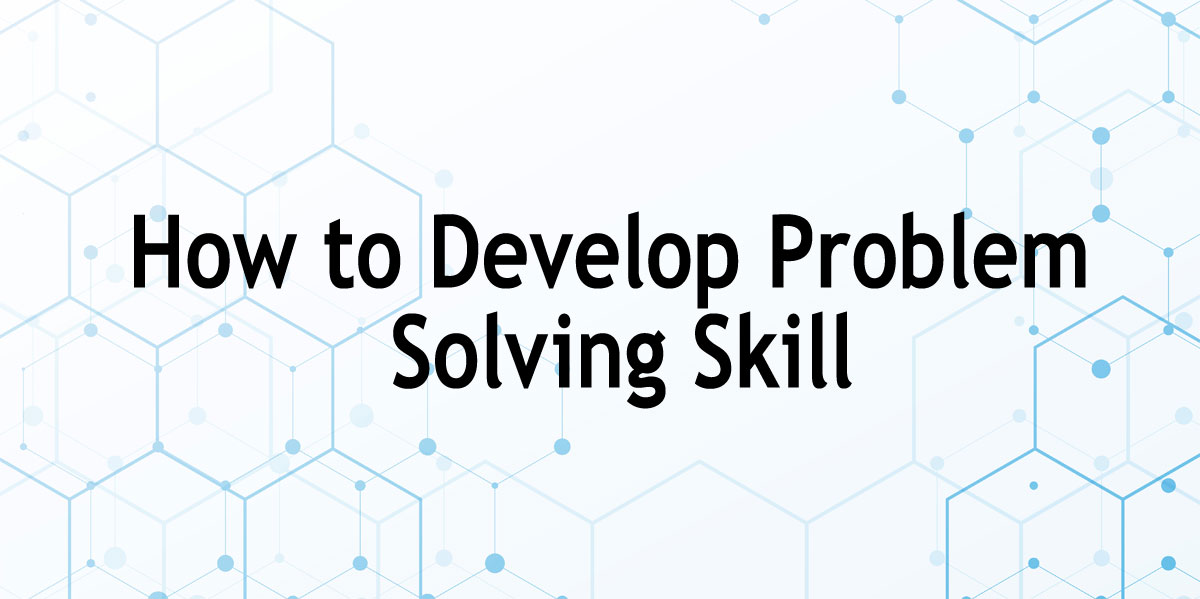 Develop-Problem-Solving-Skill