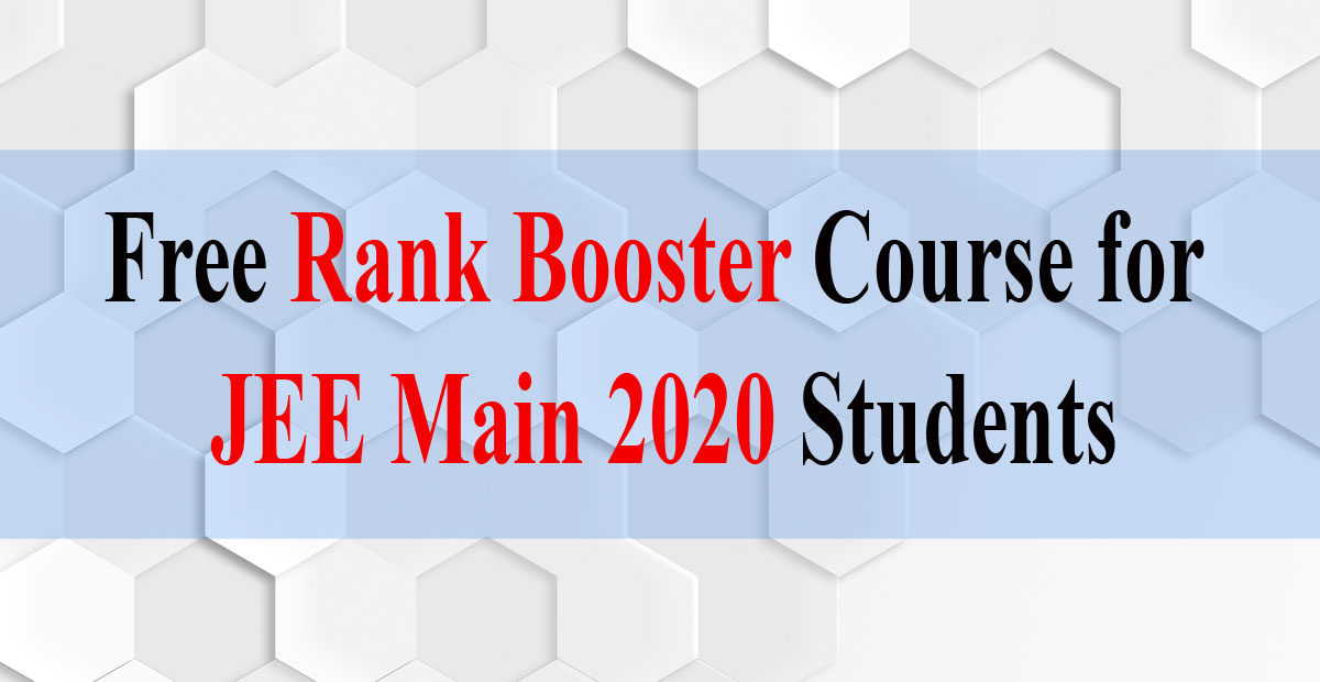 Free-Rank-Booster-Course-for-JEE-Main-2020-Students