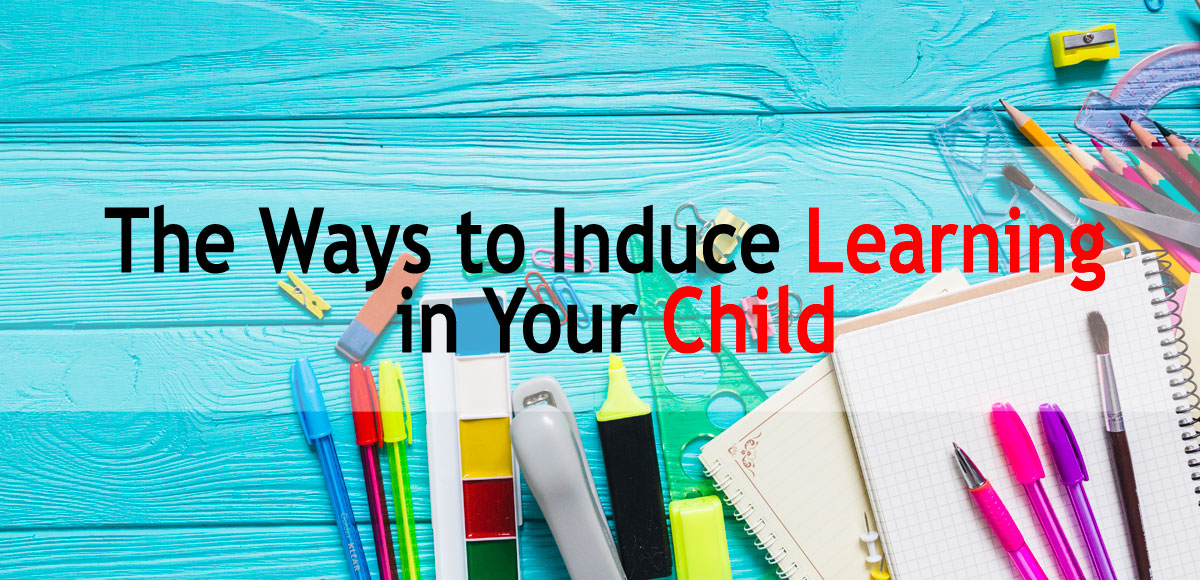 The-Ways-to-Induce-Learning-in-Your-Child