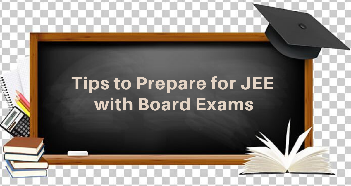 Tips to Prepare for JEE Along with Board Exams
