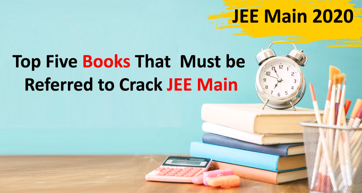 List of Five Books That Must be Referred to Crack JEE Main 2020