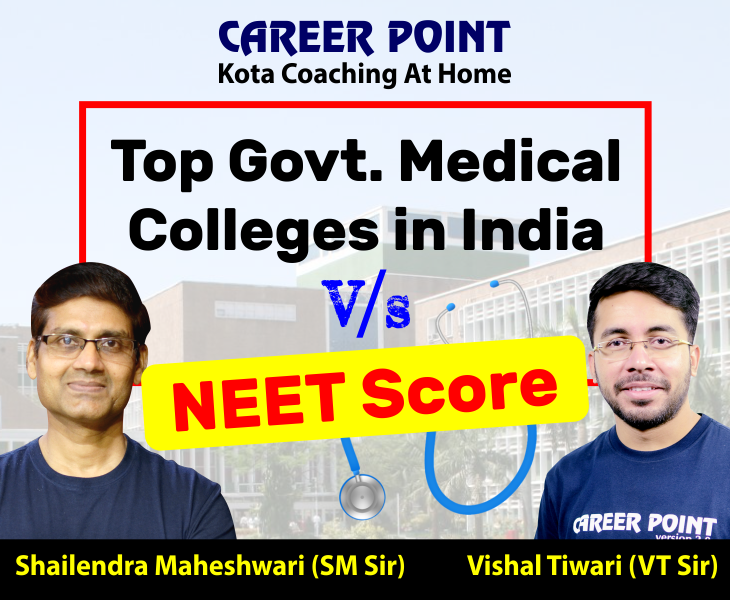 Top Govt. Medical Colleges Versus NEET Score