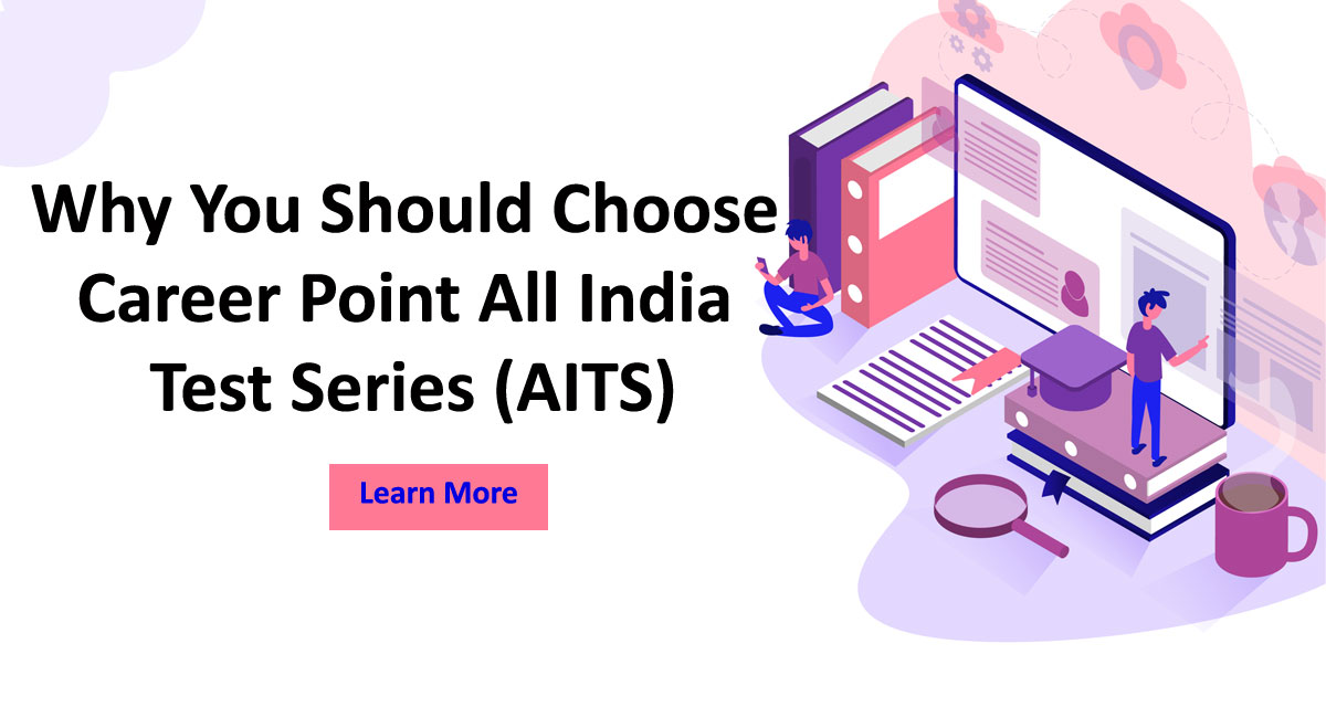 Why-You-Should-Choose-Career-Point-All-India-Test-Series-(AITS)