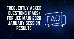 Frequently Asked Questions (FAQs) for January JEE Main 2020 Results