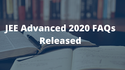 JEE Advanced 2020 FAQs Released