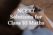 NCERT Solutions for Class 10 Maths-min