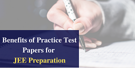 Benefits of Practice Test papers for JEE Preparation