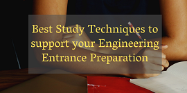 Best Study Techniques to support your Engineering Entrance preparation