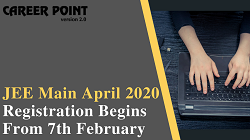 JEE Main April 2020 Registration Begins From 7th February