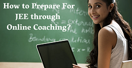 How to Prepare For JEE through Online Coaching