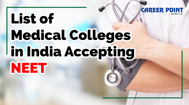 List of MBBS Medical Colleges in India Accepting NEET