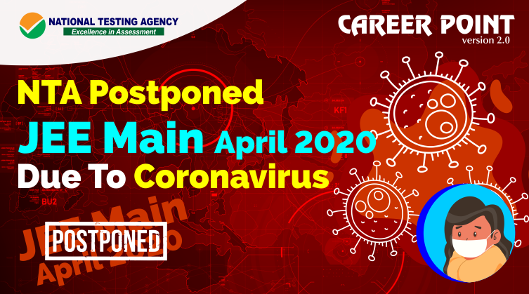 NTA Postponed JEE Main April 2020 Due To Coronavirus
