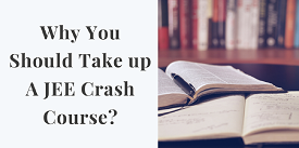 Why You Should Take up A JEE Crash Course?