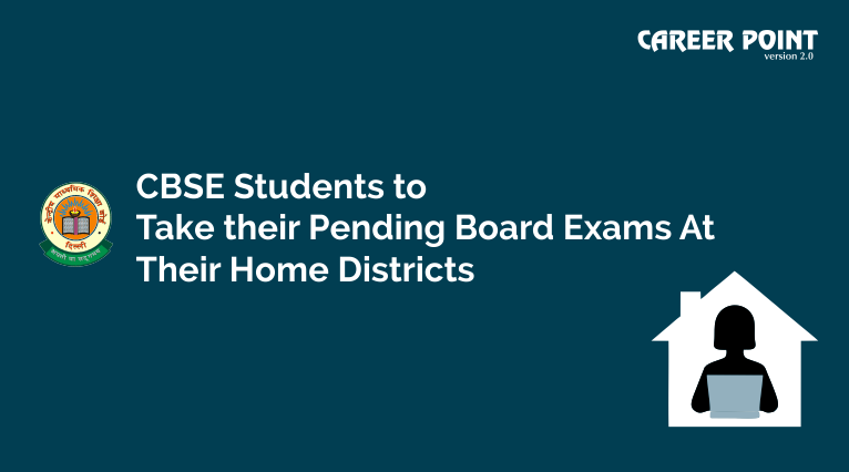 CBSE students to take thier pending board exams at their home districts