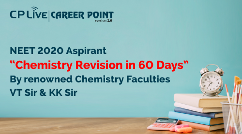 CHEMISTRY REVISION IN 60 DAYS FOR NEET 2020