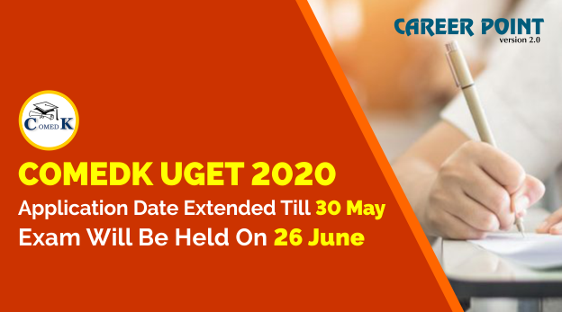 COMEDK UGET 2020 Application Date Extended Till 30 May Exam Will Be Held On 26 June