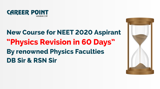 "Career Point announces Course for NEET 2020 ""Physics Revision in 60 days"", By renowned Physics Faculties DB Sir & RSN Sir"