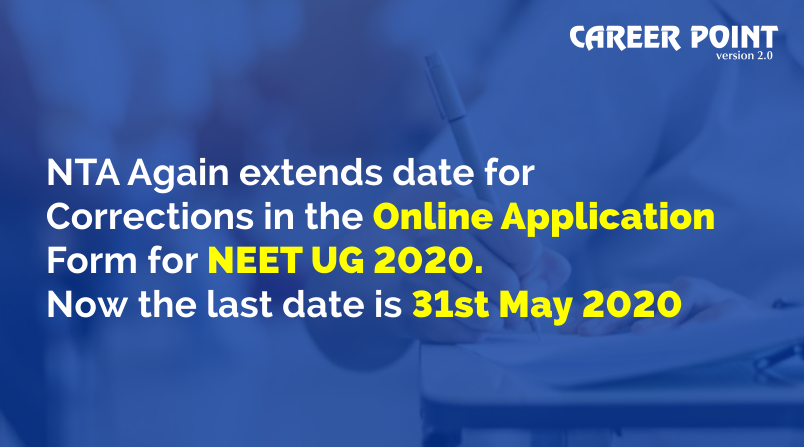 NTA Again extends date for Corrections in the Online Application Form for NEET UG 2020. Now the last date is 31st May 2020