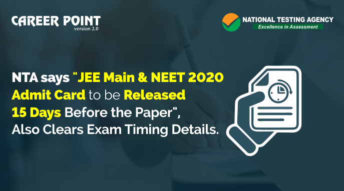 NTA says JEE Main and NEET admit card to be released 15 days before the paper, also clears exam timing details
