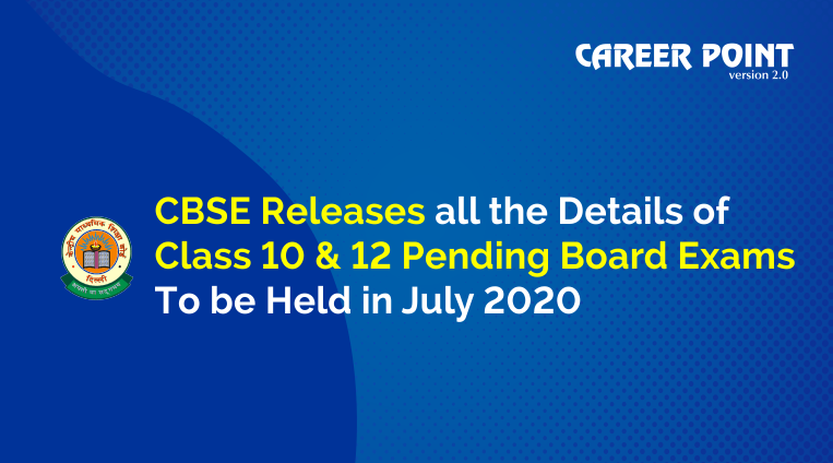 CBSE Releases all the Details of Class 10 and 12 pending Board Exams to be held in July 2020