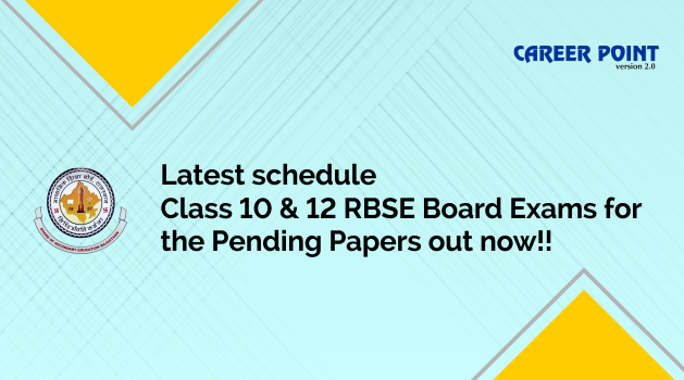 Latest schedule Class 10 and 12 RBSE Board Exams for the Pending Papers out now!