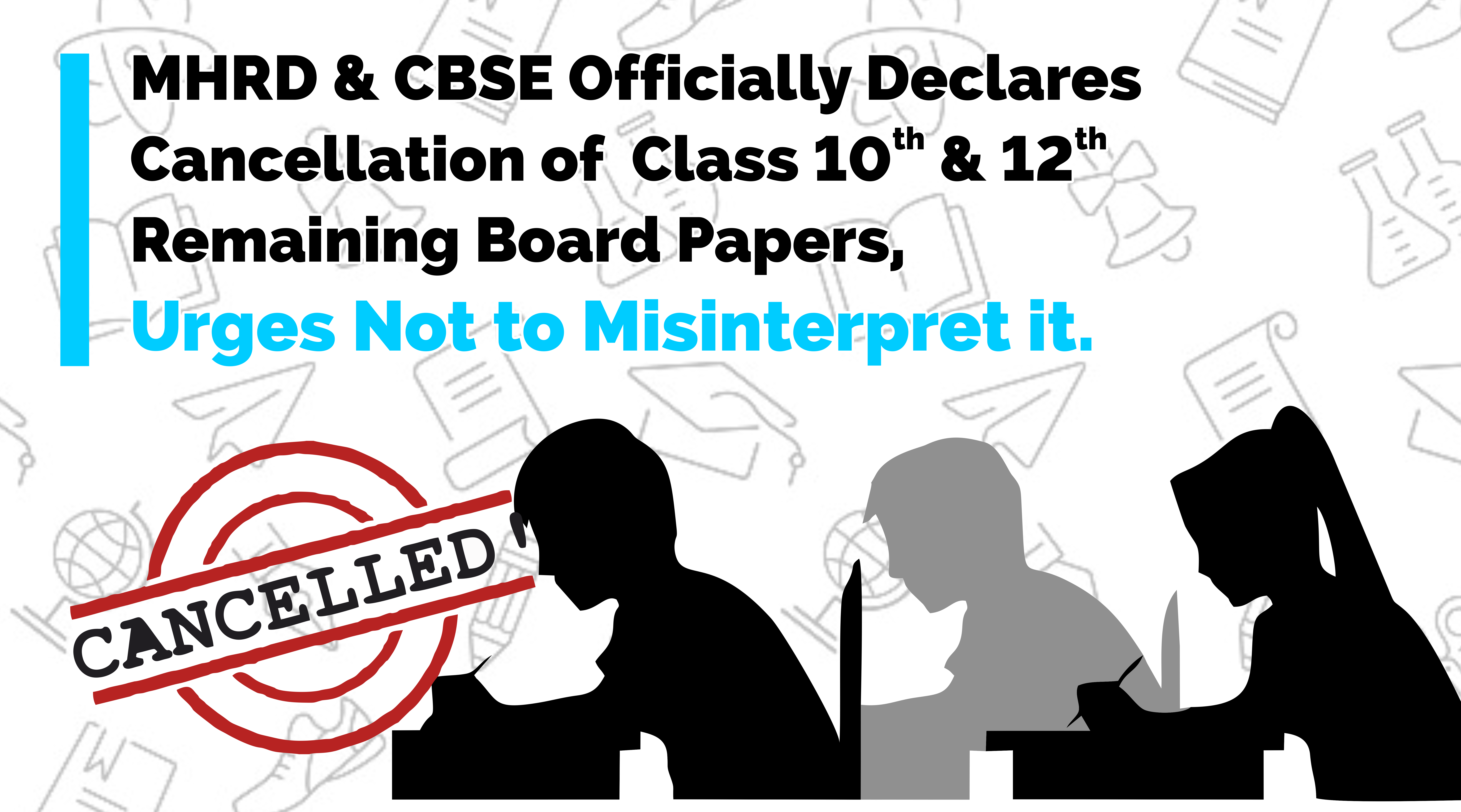 MHRD & CBSE Officially Declares Cancellation of Class 10th & 12th Remaining Board Papers, Urges Not to Misinterpret it.