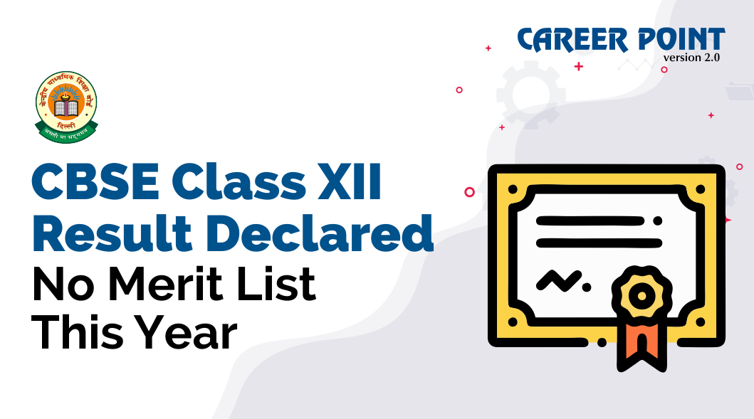 CBSE Class 12 Board Results Declared_ No Merit List This Year
