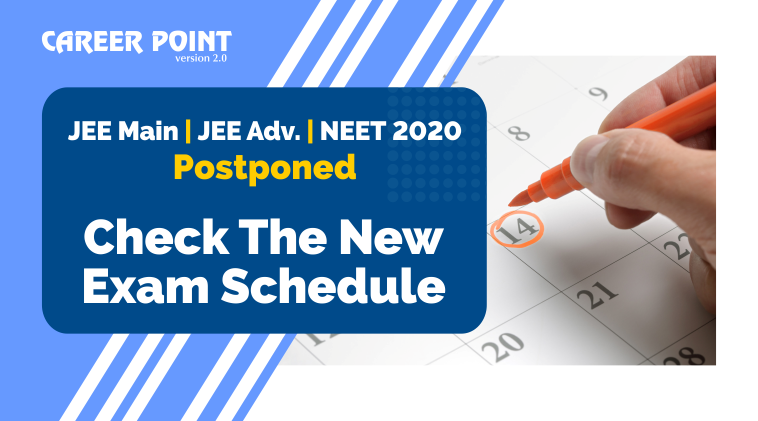 JEE Main, JEE Adv. and NEET 2020 postponed Check the new exam schedule