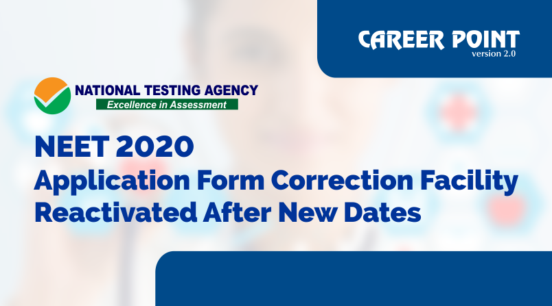 NEET 2020 application form correction facility re-activated after new dates