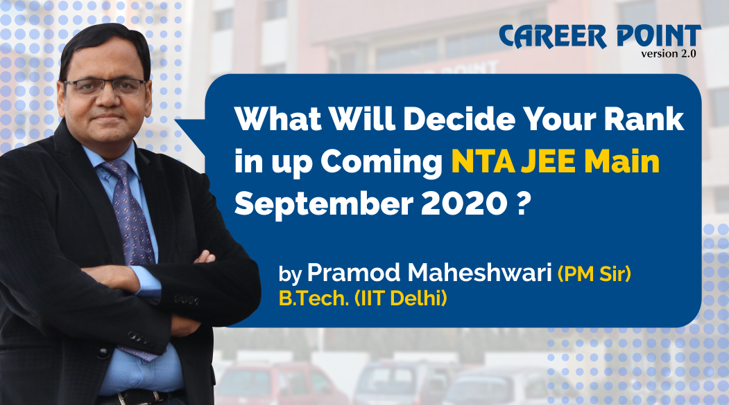 What Will Decide Your Rank in up coming NTA JEE Main September 2020